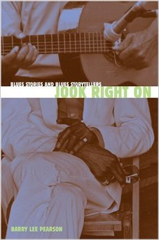 Jook Right On Blues Stories and Blues Storytellers